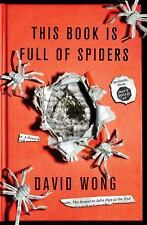 John Dies at the End: This Book Is Full of Spiders : Seriously, Dude, Don't Touch It 2 by David Wong (2012, Hardcover)