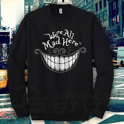 We/'re All Mad Here Cheshire Cat Alice In Wonderland Inspired Hatter Sweatshirt