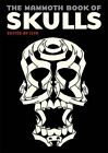 The Mammoth Book of Skulls: Exploring the Icon - From Fashion to Street Art by ILYA (Paperback, 2014)