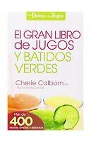 El Gran Libro De Jugos Y Batidos Verdes: Ms De 400 Recetas Simp... Free Shipping