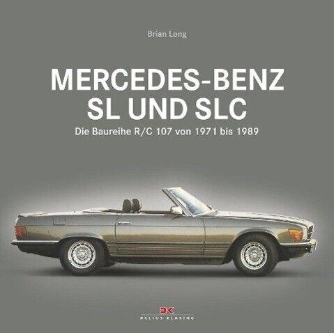 Mercedes-Benz SL R107 und SLC C107 von Brian Long (2017, Gebundene Ausgabe)