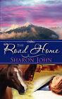 The Road Home by Sharon John (Paperback / softback, 2007)