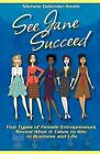 See Jane Succeed: Five Types of Female Entrepreneurs Reveal What It Takes to Win in Business and Life by Michele Dekinder-Smith (Paperback / softback, 2009)