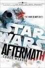 Star Wars: Aftermath: Journey to Star Wars: The Force Awakens by Tim Lebbon, Chuck Wendig (Hardback, 2015)