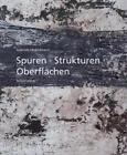 Spuren Strukturen Oberflächen von Gabriele Middelmann (2014, Kunststoffeinband)