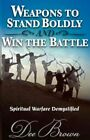 Weapons to Stand Boldly and Win The Battle 9781604776126 by Dee Brown Paperback