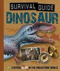 Dinosaur: Staying Alive in the Prehistoric World by Paul Mason (Novelty book, 2013)