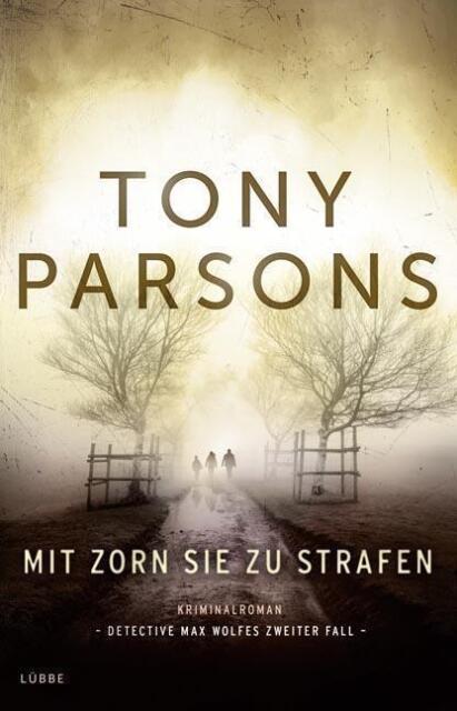 Mit Zorn sie zu strafen / Detective Max Wolfe Bd.2 von Tony Parsons (2015, Tasch