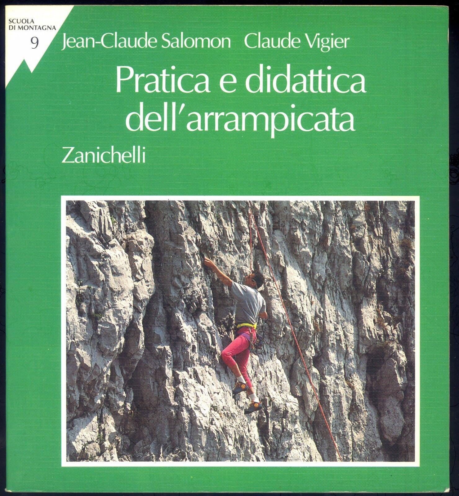 PRATICA E DIDATTICA DELL'ARRAMPICATA -J. C. SALOMON -C. VIGIER -ZANICHELLI 1994