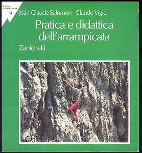 Brillant Pratica E Didattica Dell'arrampicata -j. C. Salomon -c. Vigier -zanichelli 1994