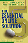 The Essential Online Solution: The 5-step Formula for Small Business Success by Barbara Callan-Bogia, Rick Segel (Hardback, 2006)