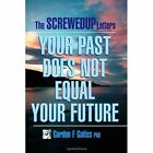 - The SCREWEDUP Letters Your Past Does Not Equal (paperback) Isbn1847532632