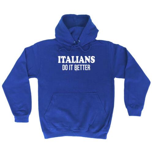 Italians Do It Better Funny Novelty Hoodie Hoody hooded Top