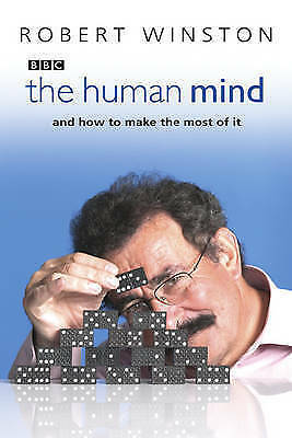 """""""AS NEW"""" The Human Mind: And How to Make the Most of It, Winston, Professor Lord"""