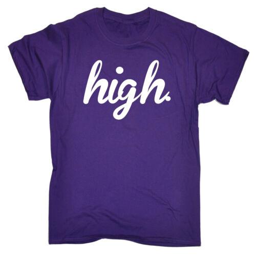 High MENS T-SHIRT tee birthday gift fashion slogan funny quote sayings weed