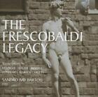 Die Frescobaldi Legende-Transkriptionen von Sandro Ivo Bartoli (2012)