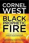 Black Prophetic Fire von Cornel West (2014, Gebundene Ausgabe)
