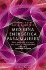 Medicina Energetica Para Mujeres: Alinea las Energias de Tu Cuerpo Para Mejorar Tu Salud y Vitalidad by David Feinstein, Donna Eden (Paperback / softback, 2012)