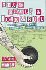 Sex & Bowls & Rock and Roll: How I Swapped My Rock Dreams for Village Greens by Alex Marsh (Paperback, 2010)