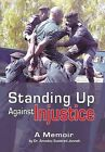 Standing Up Against Injustice: A Memoir by Dr Amadou Scattred Janneh, Amadou Scattred Janneh (Hardback, 2013)