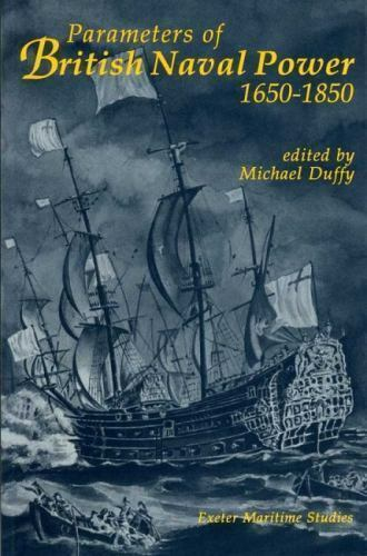 Parameters of British Naval Power, 1650-1850 (1992, Paperback)