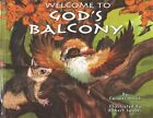Welcome to God's Balcony by Carmer Hook (Hardback, 2015)