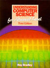 Understanding Computer Science for Advanced Level by Ray Bradley (Paperback, 1995)