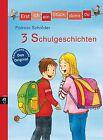 Erst ich ein Stück, dann du! 3 Schulgeschichten von Patricia Schröder (2011, Gebundene Ausgabe)