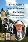 I Was Raised a Jehovah's Witness, 4th Edition: Revised and Updated by Joe B Hewitt (Paperback / softback, 2013)