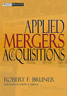 Applied Mergers and Acquisitions by Robert F. Bruner (Hardback, 2004)