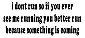 i dont run so if you ever see me running you better run t vinyl funny car decal