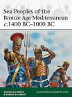 Sea Peoples of the Bronze Age Mediterranean C.1400 BC-1000 BC by Raffaele D'Amato, Andrea Salimbeti (Paperback, 2015)