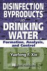 Disinfection Byproducts in Drinking Water: Formation, Analysis, and Control by Yuefeng Xie (Hardback, 2003)