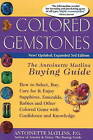 Colored Gemstones: How to Select, Buy, Care for & Enjoy Sapphires, Emeralds, Rubies & Other Colored Gems with Confidence & Knowledge by Antoinette Leonard Matlins (Paperback, 2010)