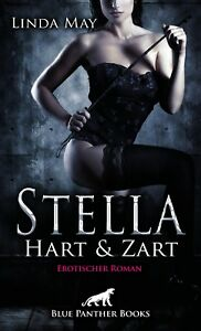 Stella-Hart-und-Zart-Erotischer-Roman-von-Linda-May-blue-panther-books