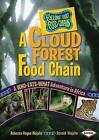 A Cloud Forest Food Chain: A Who-Eats-What Adventure in Africa by Rebecca Hogue Wojahn, Donald Wojahn (Hardback, 2009)