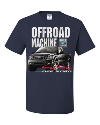 Licensed Ford OFFROAD MACHINE T-Shirt F150 F-150 4x4 Built Tough Truck Tee Shirt