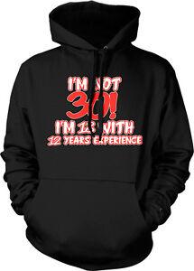 treinta con No experiencia 30 sudadera 18 de soy 12 Cumpleaños con capucha años qqz1w
