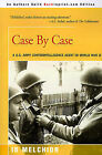 Case by Case: A U.S. Army Counterintelligence Agent in World War II by I B Melchior (Paperback / softback, 2000)