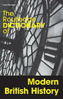 The Routledge Dictionary of Modern British History by John Plowright (Paperback, 2006)