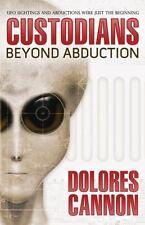 The Custodians : Beyond Abduction by Dolores Cannon (1998, Paperback)