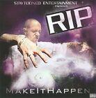 Make It Happen [PA] * by R.I.P. (CD, Nov-2009, Staytooned Entertainment)
