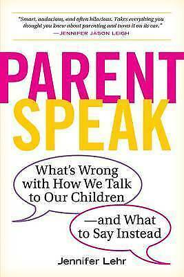 Paperback, 2017 Parent Speak by Jennifer Lehr