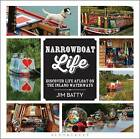 Narrowboat Life: Discover Life Afloat on the Inland Waterways by Jim Batty (Paperback, 2016)