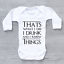 Thats What I Do I Drink And I Know Things Game Of Thrones GoT Baby Grow Bodysuit