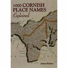 1000 Cornish Place Names Explained by Julyan Holmes (Paperback, 2000)