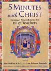 5 Minutes with Christ: Spiritual Nourishment for Busy Teachers von A. Delfra Louis A. Berends (2011, Taschenbuch)