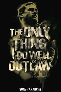 Sons-of-Anarchy-Quote-POSTER-60x90cm-NEW-The-Only-Thing-I-Do-Well-Is-Outlaw
