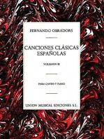 Canciones Clasicas Espanolas Volumen Iii Voice And Piano 014023898