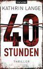 40 Stunden von Kathrin Lange (2014, Klappenbroschur)